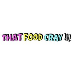 That Food Cray !!!
